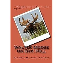 Walter Moose on Oak Hill