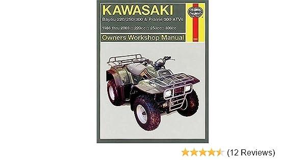 kawasaki bayou 220/250/300 & prairie 300 atvs 1986-2003 (haynes repair  manuals): haynes: 9781563925221: amazon com: books