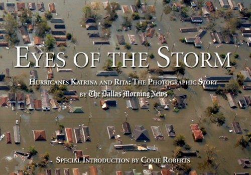 Eyes of the Storm: Hurricane Katrina and Rita The Photographic Story