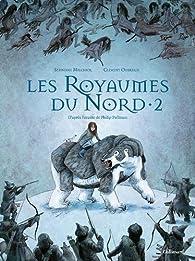 A la Croisée des Mondes, BD tome 1-2 : Les Royaumes du Nord par Stéphane Melchior
