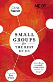 Small Groups for the Rest of Us: How to Design Your Small Groups System to Reach the Fringes