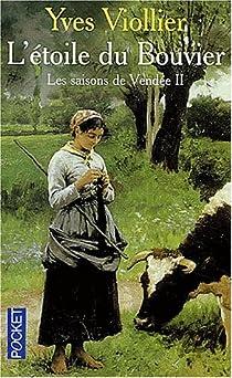 Les saisons de Vendée 02 : L'étoile du Bouvier par Viollier