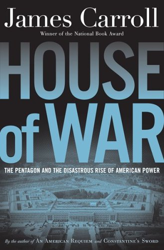 Download House of War: The Pentagon and the Disastrous Rise of American Power ebook