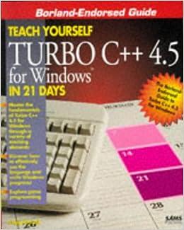Amazon.com: Teach Yourself Turbo C++ 4.5 for Windows in 21 Days (Sams Teach Yourself) (9780672307270): Craig Arnush: Books