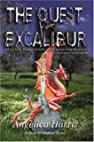 The Quest for Excalibur, Angelica Harris, 1418435236