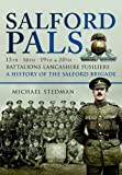 Salford Pals , A History of the Salford Brigade: 15th, 16th, 19th and 20th Battalions Lancashire Fusiliers