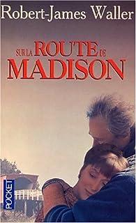 Sur la route de Madison, Waller, Robert James
