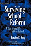 Surviving School Reform : A Year in the Life of One School, Hong, Laraine K., 0807735205