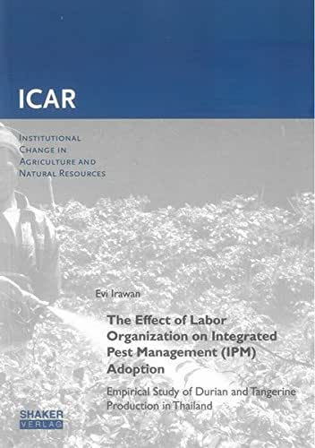 The Effect of Labor Organization on Integrated Pest Management (IPM) Adoption: Empirical Study of Durian and Tangerine Production in Thailand ... Change in Agriculture and Natural Resources)