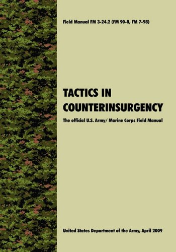 Tactics in Counterinsurgency: The official U.S. Army / Marine Corps Field Manual FM3-24.2 (FM 90-8, FM 7-98) PDF