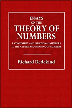 essays on the theory of numbers by richard dedekind Essays on the theory of numbers (dover books on mathematics) by richard dedekind, mathematics click here for the lowest price paperback, 9780486210100, 0486210103.