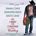 All I Want for Christmas Is a Cowboy Audiobook by Jennifer Ryan, Katie Lane, Emma Cane Narrated by Coleen Marlo, Hillary Huber, Nicole Poole