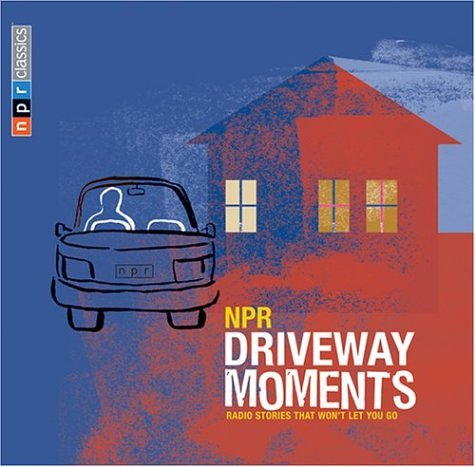 Npr Driveway Moments  Radio Stories That Wont Let You Go