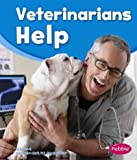 img - for Veterinarians Help (Our Community Helpers) book / textbook / text book