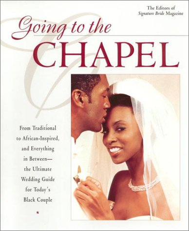Search : Going to the Chapel: The Ultimate Wedding Guide for Today's Black Couple