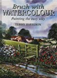 Brush with Watercolor, Terry Harrison, 0855329629