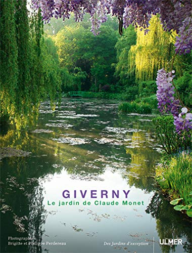 Amazon Com Giverny Le Jardin De Claude Monet Des Jardins D