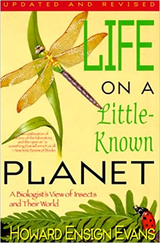 Life on a Little Known Planet: A Biologist's View of Insects and Their World