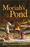Moriah's Pond, Ethel Footman Smothers, 0802852491