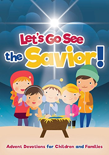 Let's Go See the Savior!: Advent Devotions  for Children and Families by [Scheer, Lois]
