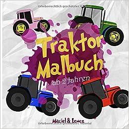 Traktor Malbuch ab 2 Jahren: Liebevolle Traktor Ausmalbilder auf
