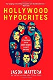 img - for Hollywood Hypocrites by Mattera, Jason (March 13, 2012) Hardcover book / textbook / text book