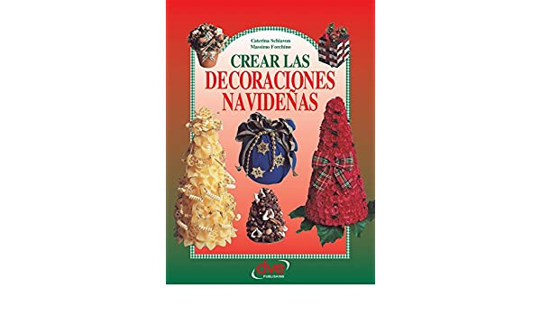 Crear las decoraciones navideñas (Spanish Edition) - Kindle edition by Caterina Schiavon, Massimo Forchino. Crafts, Hobbies & Home Kindle eBooks ...