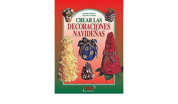 Crear las decoraciones navideñas (Spanish Edition) - Kindle edition by Caterina Schiavon, Massimo Forchino. Crafts, Hobbies & Home Kindle eBooks ...