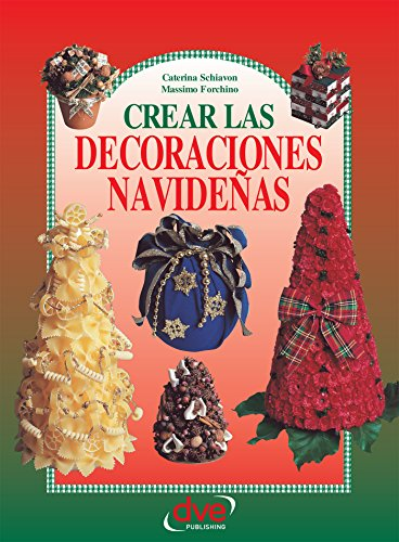 Crear las decoraciones navideñas (Spanish Edition) by [Schiavon, Caterina, Forchino,