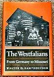 The Westfalians, Kamphoefner, Walter D., 0691047464