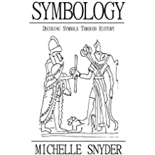Symbology: Decoding Symbols through History: A Thesis
