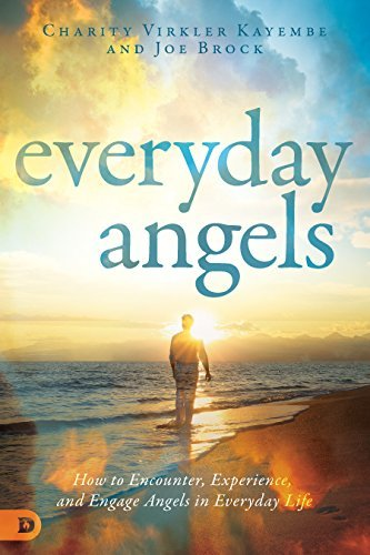 Everyday Angels: How to Encounter, Experience, and Engage Angels in Everyday Life cover