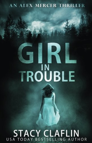 Books : Girl in Trouble (An Alex Mercer Thriller) (Volume 1)