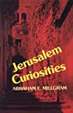img - for Jerusalem Curiosities by Abraham E. Millgram (1990-09-30) book / textbook / text book