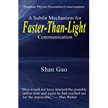 Quantum Physics Encounters Consciousness: A Subtle Mechanism for Faster-Than-Light Communication