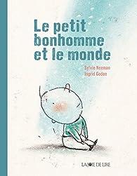 Le petit bonhomme et le monde par Sylvie Neeman