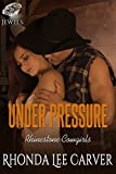 Under Pressure (Rhinestone Cowgirls Book 1)
