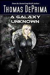 A Galaxy Unknown: (A Galaxy Unknown, Book 1) (English Edition)