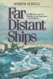 The Far Distant Ships, Joseph Schull, 0870212036