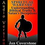 Spiritual Warfare : Understanding Biblical Truths & Satan's Deceptions | Jan Coverstone
