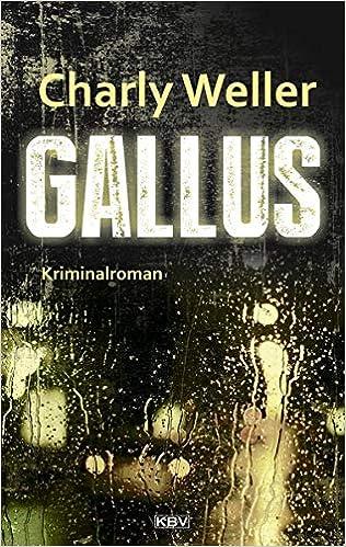 Gallus: Der sechste Fall für Kommissar ?Worschtfett? (Kommissar Roman Worstedt)