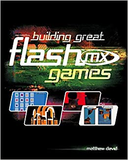 Building Great Flash Mx Games Amazon De David Matthew Fremdsprachige Bucher