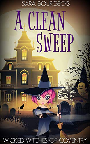 A Clean Sweep (Wicked Witches of Coventry Book Book 4) by [Bourgeois, Sara]