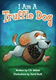 img - for I Am A Truffle Dog book / textbook / text book