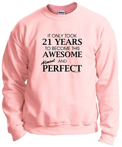 21st Birthday Party Supplies 21st Birthday Gifts For All Awesome Almost Perfect Crewneck Sweatshirt Large LtPnk
