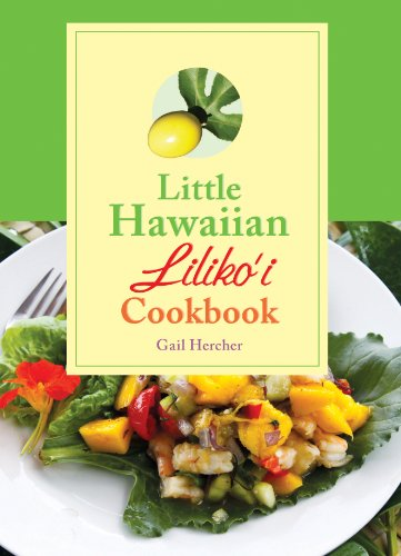 Little Hawaiian Lilikoi Cookbook by Gail Hercher