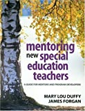 img - for Mentoring New Special Education Teachers: A Guide for Mentors and Program Developers by Mary Lou Duffy (2004-11-17) book / textbook / text book