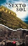 El Sexto Sol par Jose Luis Murra