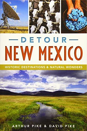 Detour New Mexico Historic Destinations Natural Wonders