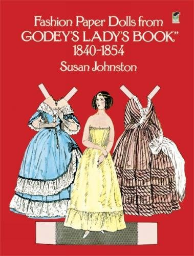 - Fashion Paper Dolls from Godey's Lady's Book, 1840-1854 (Dover Victorian Paper Dolls)